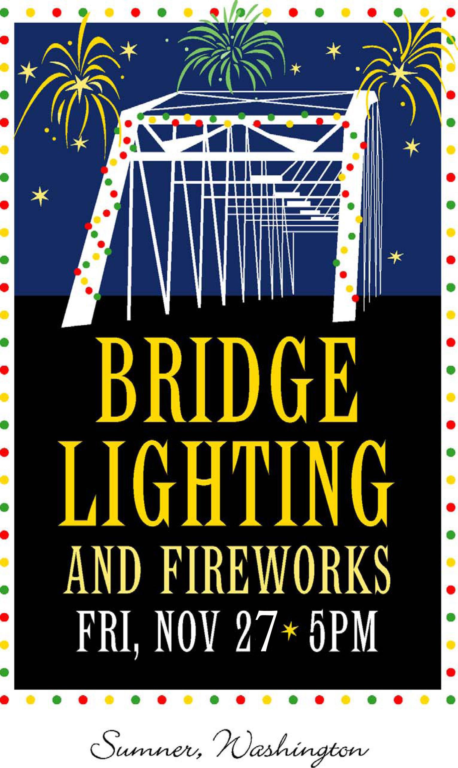 November 27 2015 at 300 pm - 600 pm. «  sc 1 st  Sumner Washington & Bridge Lighting u2013 Sumner Washington